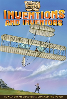 Graphic America: Inventions and Inventors By Sechrist, Darren