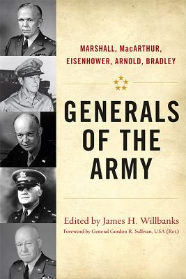 Generals of the Army By Willbanks, James H. (EDT)/ Sullivan, Gordon R. (FRW)