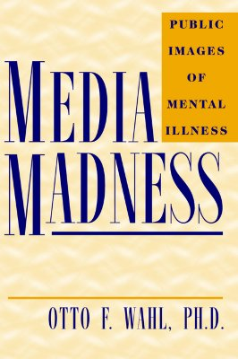 Media Madness By Wahl, Otto F.